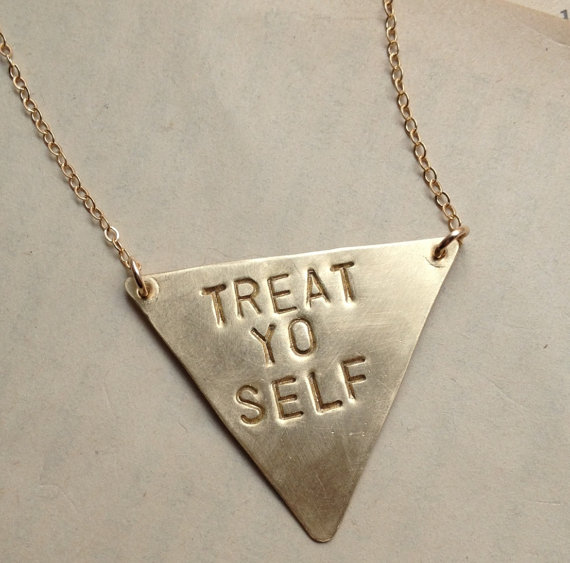 """Treat Yo Self"" necklace, $38."